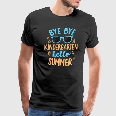 Bye Bye Kindergarten Hello Summer Shirt School Teachers Kids - Men's Premium T-Shirt
