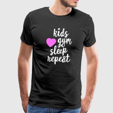 Kids Gym Sleep Repeat - Funny Yoga Gym Shirt Mother's Day - Men's Premium T-Shirt