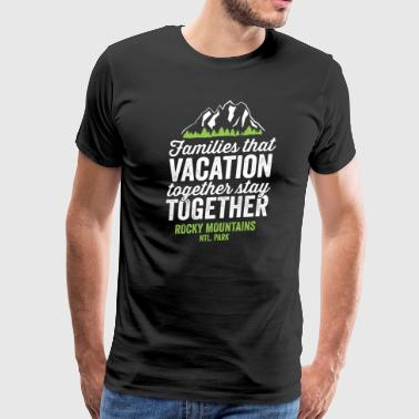 Family Vacation National Rocky Mountains Shirt - Men's Premium T-Shirt