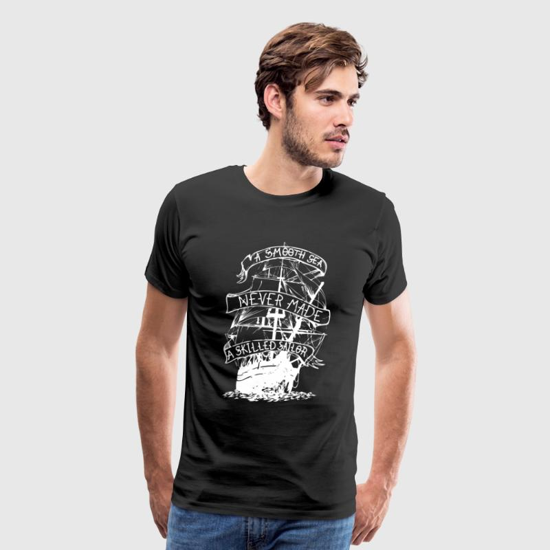 A smooth sea never made a skilled sailor - Men's Premium T-Shirt