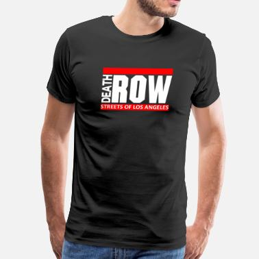 Death Row Death Row Streets Of Los Angeles - Men's Premium T-Shirt