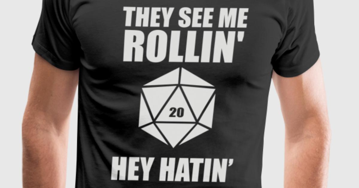 772125fa9 They See Me Rollin D20 They Hatin by | Spreadshirt