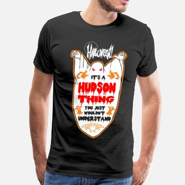 Hudson News It's Hudson Thing You Just Wouldn't Understand - Men's Premium T-Shirt