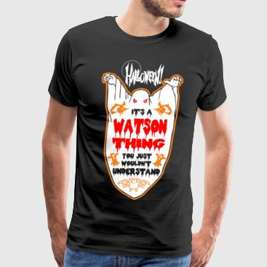 It's Watson Thing You Just Wouldn't Understand - Men's Premium T-Shirt