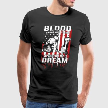 Blood Sweat And Tears Veteran T Shirt - Men's Premium T-Shirt