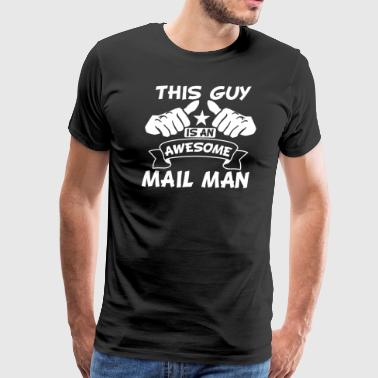 Awesome Man This Guy Is An Awesome Mail Man - Men's Premium T-Shirt