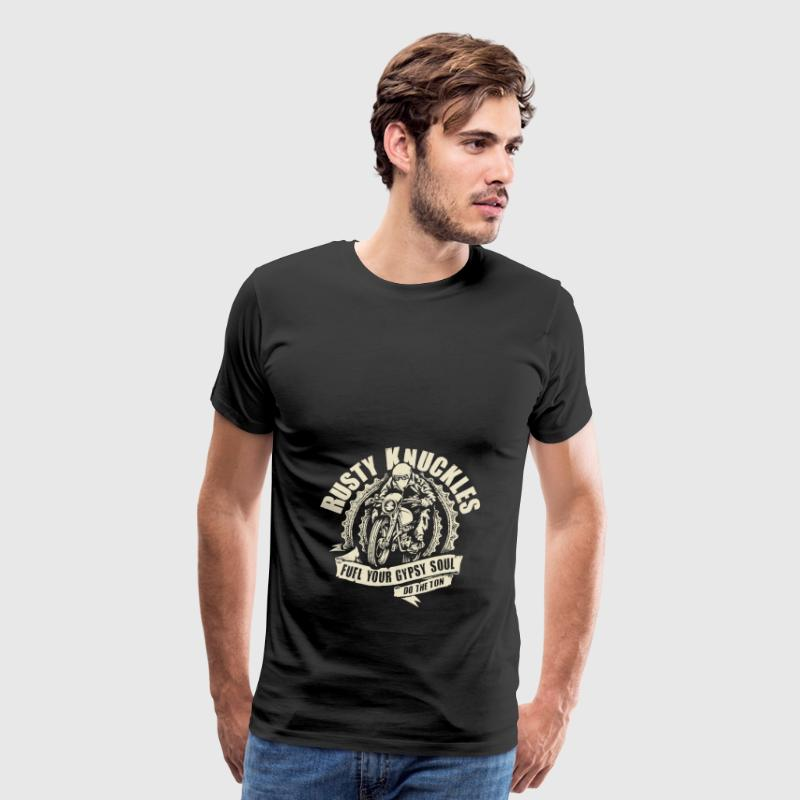 Rusty knuckles fuel your gypsy soul - Men's Premium T-Shirt