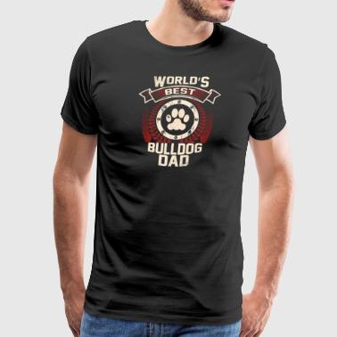 World's Best Bulldog Dad - Men's Premium T-Shirt