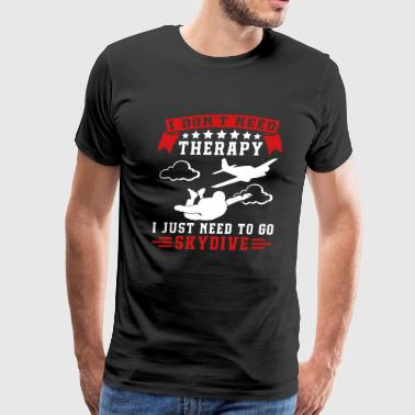 I Just Need Skydive - Men's Premium T-Shirt