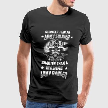 Army Ranger – Stronger and Smarter - Men's Premium T-Shirt