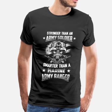 Army Ranger Military Army Ranger – Stronger and Smarter - Men's Premium T-Shirt