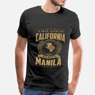 I Love Manila Made in Manila - I may live in California - Men's Premium T-Shirt