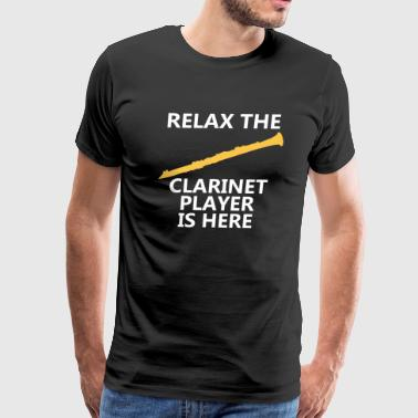 Relax The Clarinet Player Is Here T-Shirt, - Men's Premium T-Shirt