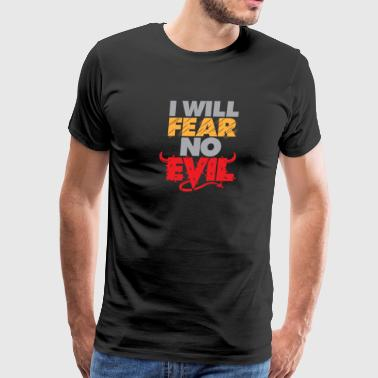 Fear Faith I Will Fear No Evil, Bible Verse, Christian - Men's Premium T-Shirt