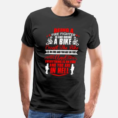 Firefighter Duty Everything Is On Fire - Men's Premium T-Shirt