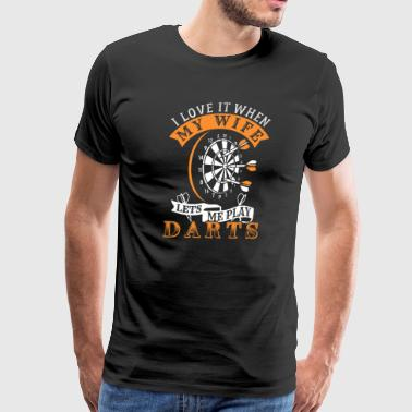 I Love It When My Wife Lets Me I Love It When My Wife Lets Me Play Darts - Men's Premium T-Shirt