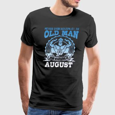 An Old Man Who Was Born In August - Men's Premium T-Shirt