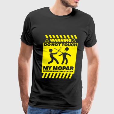 Mopar - Touch my mopar injury will occur - Men's Premium T-Shirt