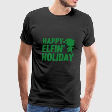 Happy Elfin Holiday Happy Elfin' Holiday - Men's Premium T-Shirt