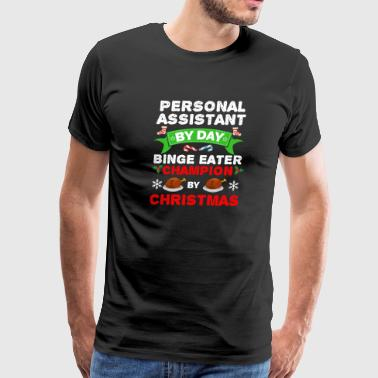 Personal Assistant by day Binge Eater by Christmas Xmas - Men's Premium T-Shirt