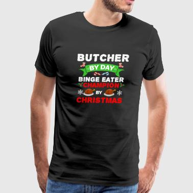 Butcher by day Binge Eater by Christmas Xmas - Men's Premium T-Shirt