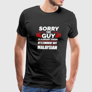 Sorry Guy Already taken by hot Malaysian Malaysia - Men's Premium T-Shirt