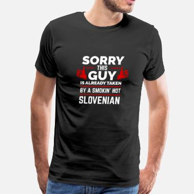 Hot Guy Sorry Guy Already taken by hot Slovenian Slovenia - Men's Premium T-Shirt