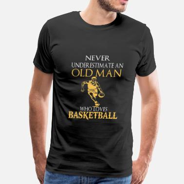 Old Man Basketball Basketball – An old man who loves basketball - Men's Premium T-Shirt