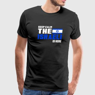 Keep calm the Israeli is here - Men's Premium T-Shirt