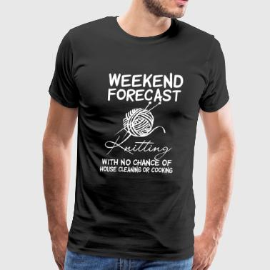 Weekend Forecast Knitting - Men's Premium T-Shirt