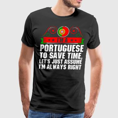 Im A Portuguese To Save Time - Men's Premium T-Shirt