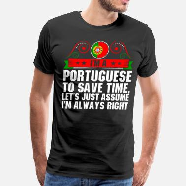 Portuguese Flag Im A Portuguese To Save Time - Men's Premium T-Shirt