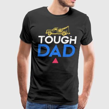 Tow Truck Driver Gifts Tough Tow Truck Driver Dad - Men's Premium T-Shirt