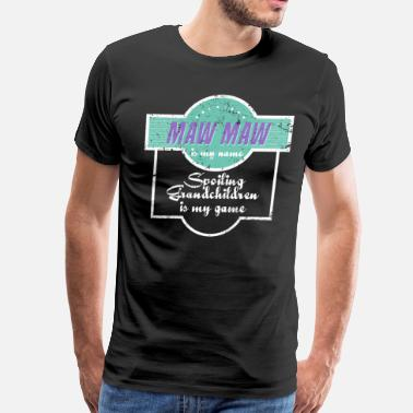 For Maw Maw Maw Maw Is My Name Grandma Grandmother - Men's Premium T-Shirt