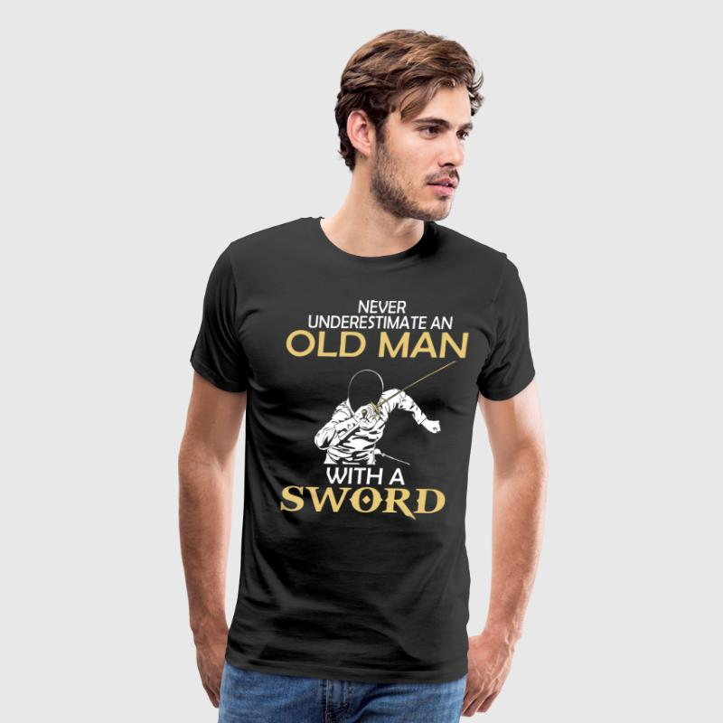 Never underestimate an old man with a sword - Men's Premium T-Shirt