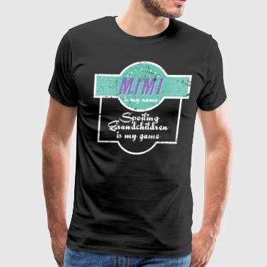 Mimi Is My Name Grandma Grandmother - Men's Premium T-Shirt