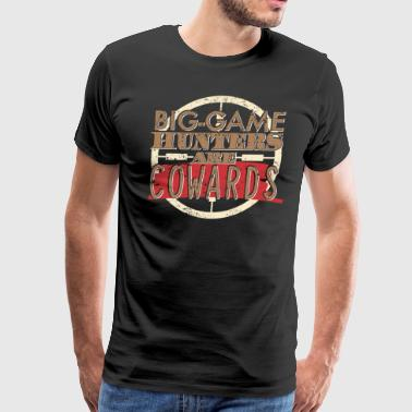 Ban Trophy Hunting Big Game Hunters Are Cowards - Men's Premium T-Shirt