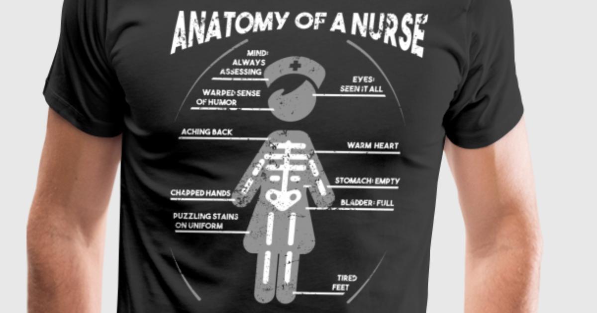 Anatomy Of A Nurse Funny Nurse T Shirt RN Gift CNA Shirt by ...