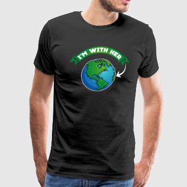 I'm With Her - Mother Earth Nature Habitat Globe - Men's Premium T-Shirt