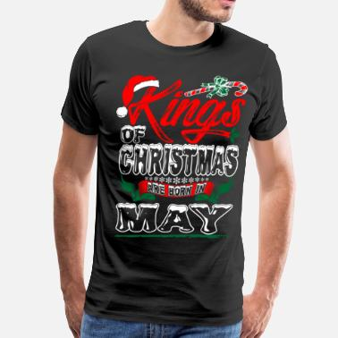 Kings Are Born In May Kings Of Christmas Are Born In May - Men's Premium T-Shirt