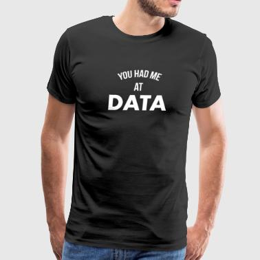 Tailgate You Had Me At Data - Men's Premium T-Shirt