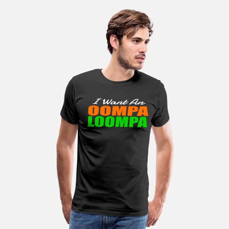 60s T-Shirts - I Want An Oompa Loompa - Men's Premium T-Shirt black