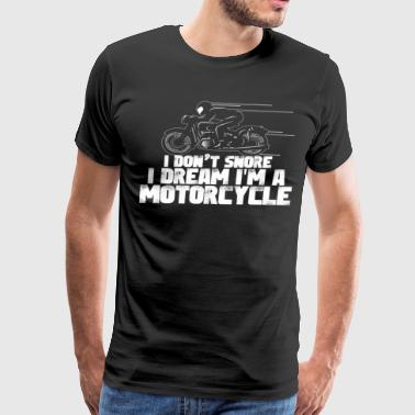 I Dream I m A Motorcycle - Men's Premium T-Shirt