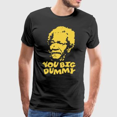 You Big Dummy Sanford Comedy Hilarious Meme - Men's Premium T-Shirt