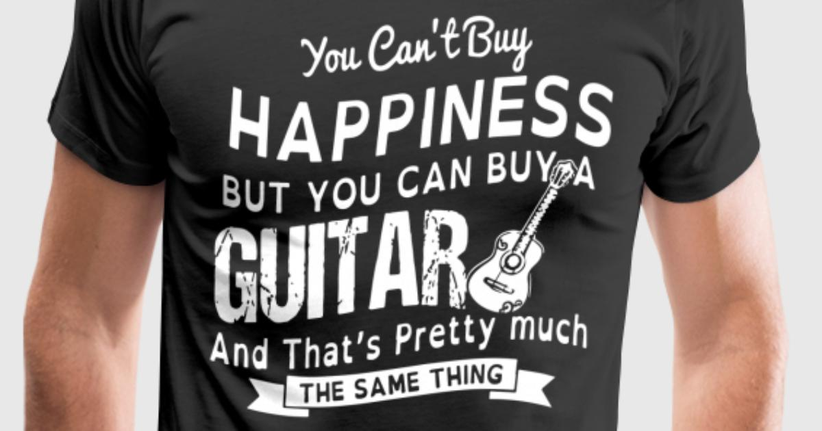 You Cant Buy Happiness But You Can Buy A Guitar A By Gayledyer