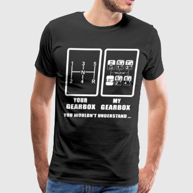 Your gearbox my gearbox you wouldn't understand tr - Men's Premium T-Shirt