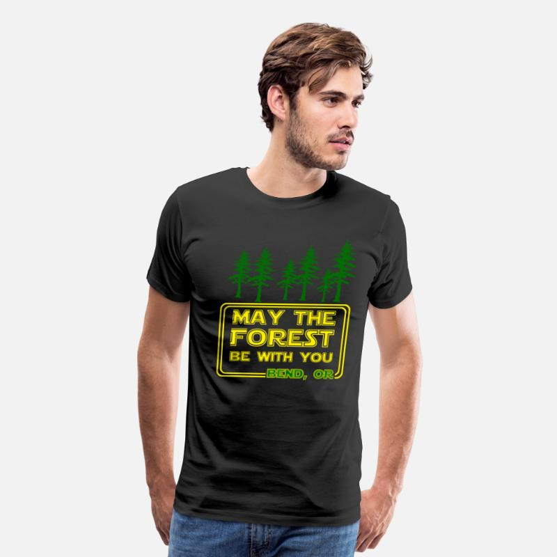 Bend Tshirt T-Shirts - May the Forest be with You - Men's Premium T-Shirt black
