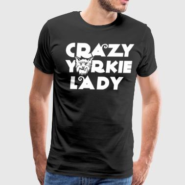 Crazy Yorkie Lady Shirt - Men's Premium T-Shirt