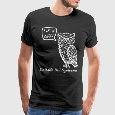 Off Irritable Owl Syndrom tee funny birthday gift - Men's Premium T-Shirt