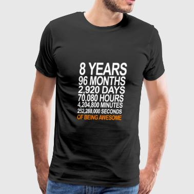 8 YEARS OF BEING AWESOME BIRTHDAY GIFT - Men's Premium T-Shirt